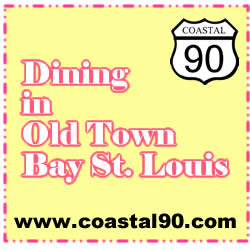 Dining Restaurant and Cafe Options in Old Town Bay St. Louis, MS